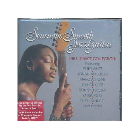 Sensuous Smooth Jazzz Guitar: The Ultimate CollectionSensuous Smooth Jazzz Guitar: The Ultimate - image 1 of 1