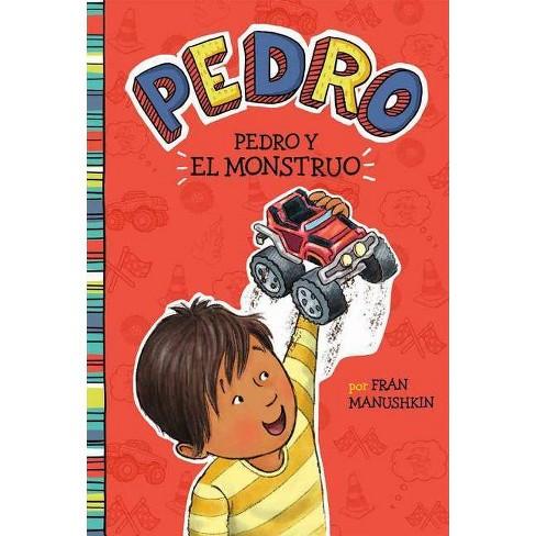 Pedro Y El Monstruo - (Pedro En Español) by  Fran Manushkin (Paperback) - image 1 of 1