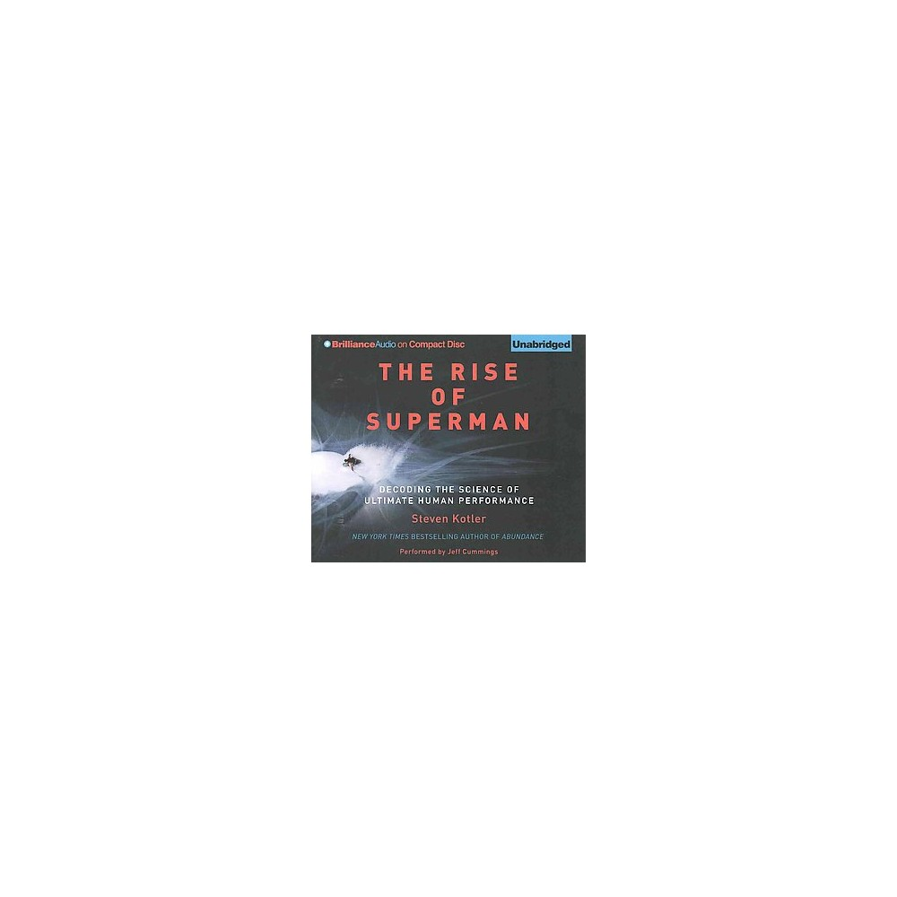 Rise of Superman : Decoding the Science of Ultimate Human Performance (Unabridged) (CD/Spoken Word)