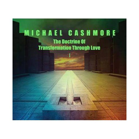 Michael Cashmore - Doctrine Of Transformation Through Love 1 (CD) - image 1 of 1