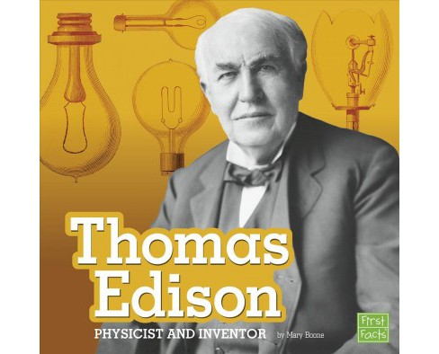Thomas Edison : Physicist and Inventor -  (First Facts) by Mary Boone (Paperback) - image 1 of 1