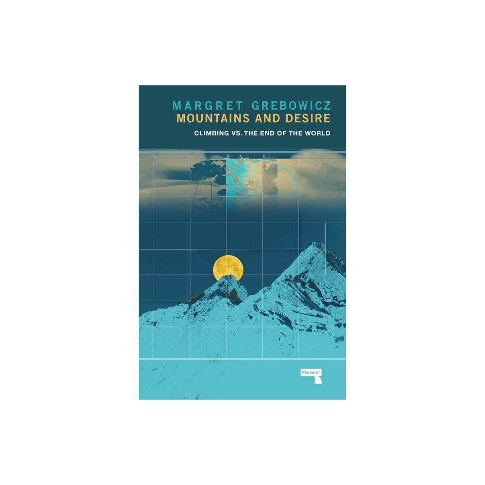 Mountains And Desire By Margret Grebowicz Paperback