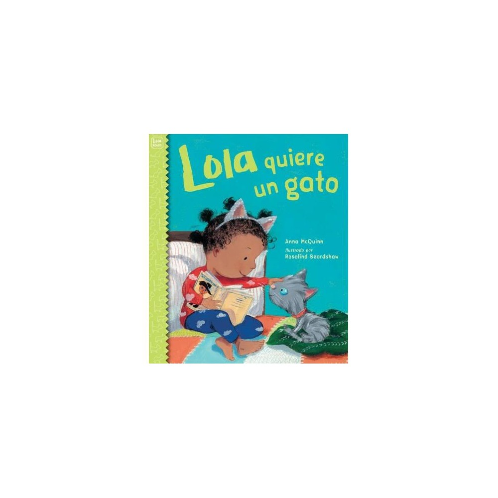 Lola quiere un gato/ Lulu Gets a Cat - by Anna McQuinn (School And Library)