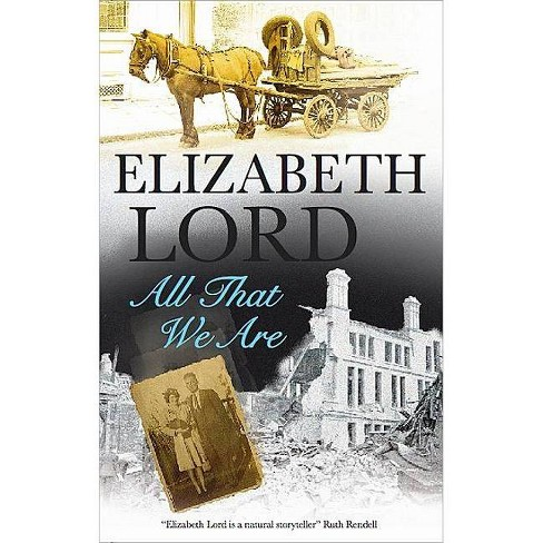 All That We Are - by  Elizabeth Lord (Hardcover) - image 1 of 1