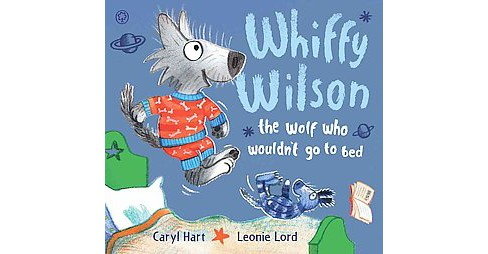 Whiffy Wilson : The Wolf Who Wouldn't Go to Bed (Paperback) (Caryl Hart) - image 1 of 1