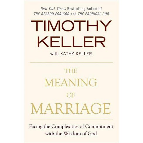 The Meaning of Marriage - by  Timothy Keller & Kathy Keller (Hardcover) - image 1 of 1