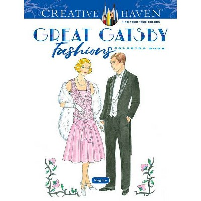 - Creative Haven The Great Gatsby Fashions Coloring Book - (Creative Haven Coloring  Books) By Ming-Ju Sun (Paperback) : Target