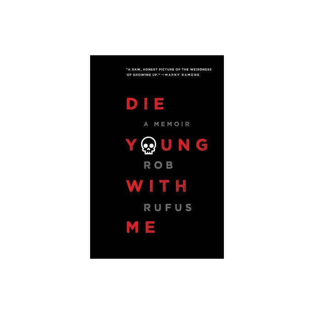 Die Young With Me By Rob Rufus Paperback