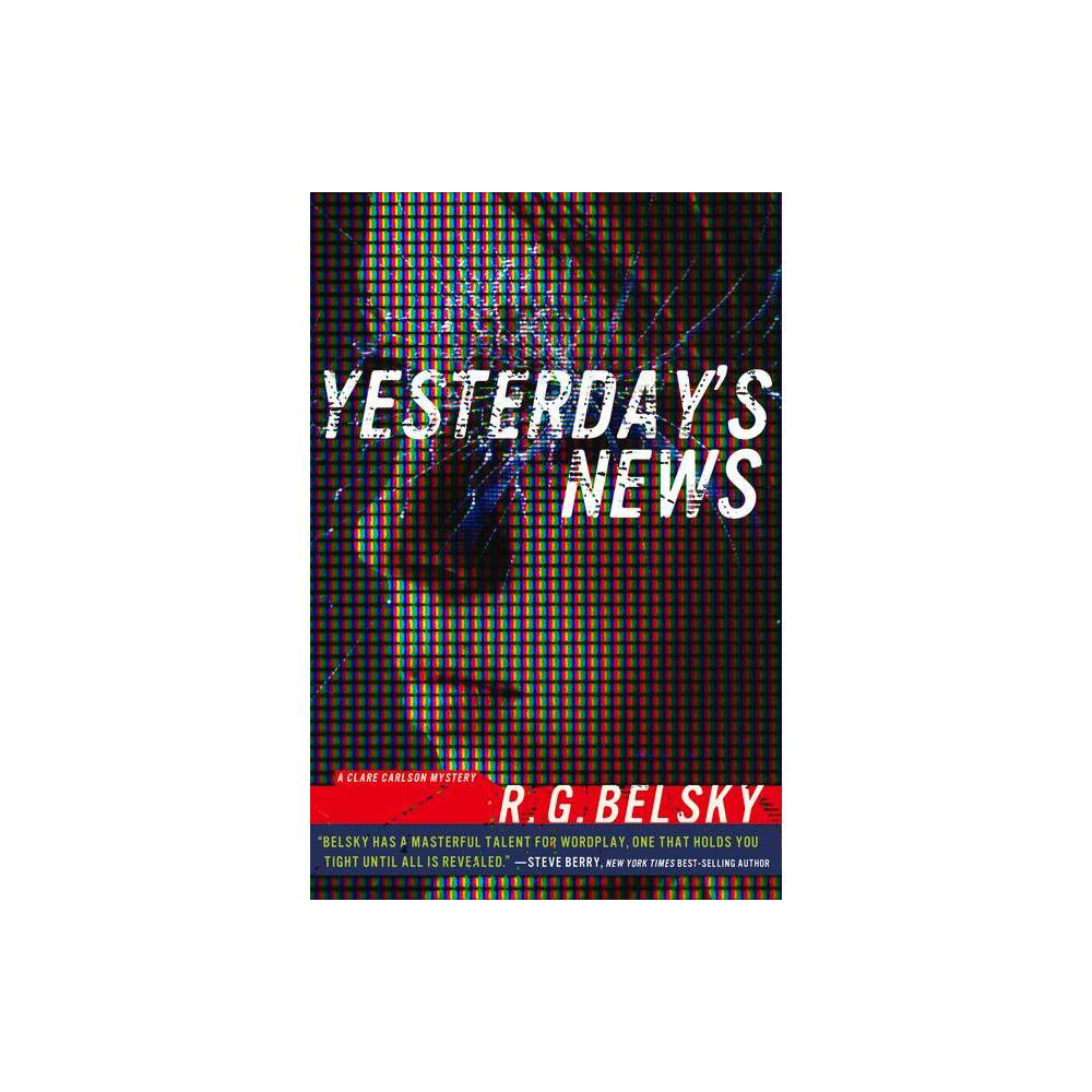 Yesterday S News Clare Carlson Mystery By R G Belsky Paperback