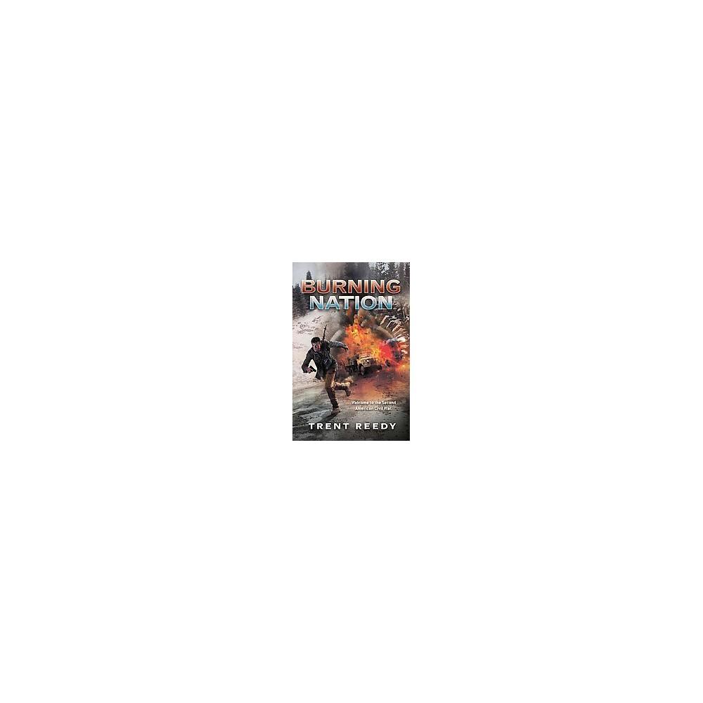 Burning Nation (Reprint) (Paperback) (Trent Reedy)