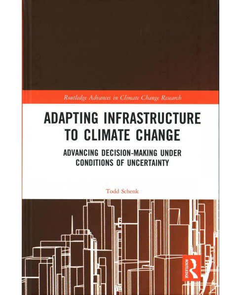Adapting Infrastructure to Climate Change : Advancing Decision-Making Under Conditions of Uncertainty - image 1 of 1