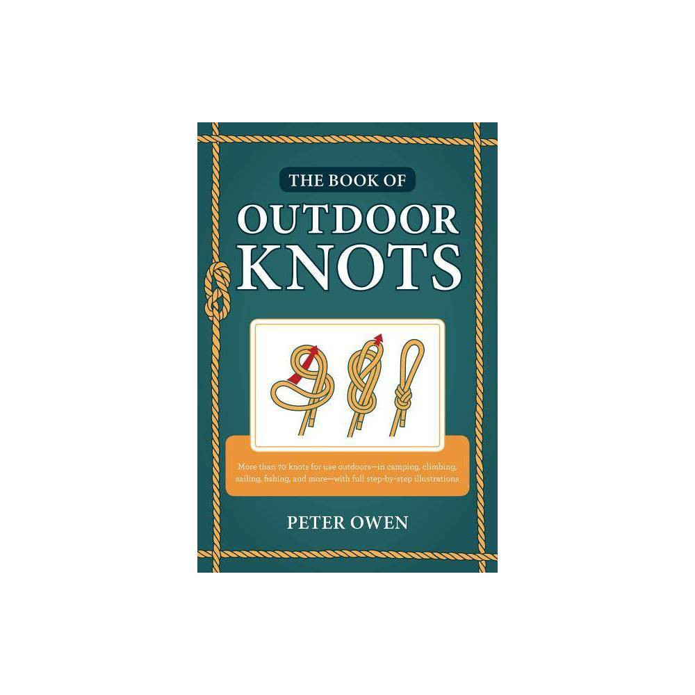 The Book Of Outdoor Knots 2nd Edition By Peter Owen Paperback