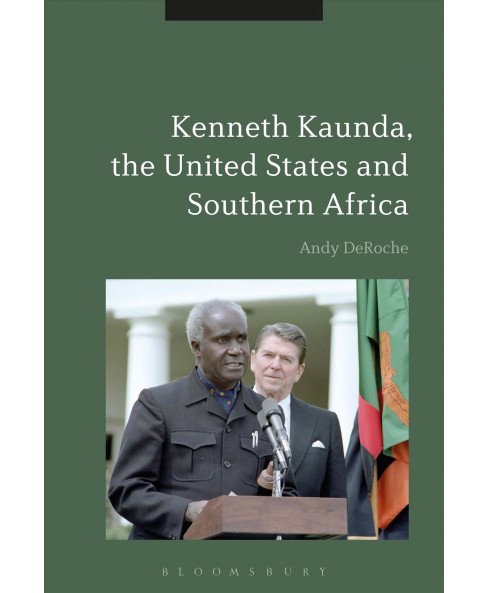Kenneth Kaunda, the United States and Southern Africa (Reprint) (Paperback) (Andy Deroche) - image 1 of 1