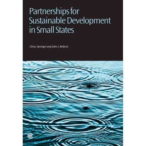 Partnerships for Sustainable Development in Small States - by  Cletus I Springer & John L Roberts - image 1 of 1