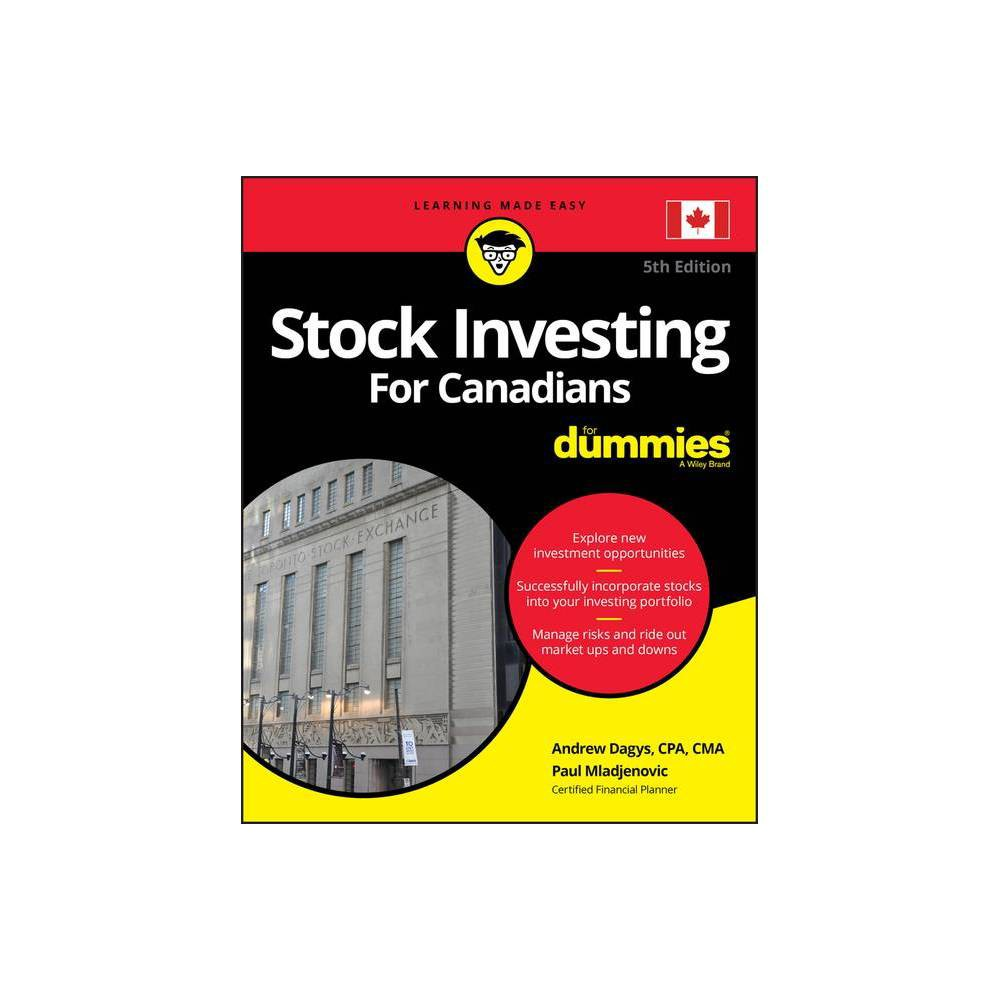 Stock Investing For Canadians For Dummies 5th Edition By Andrew Dagys Paul Mladjenovic Paperback