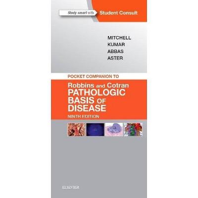 Pocket Companion to Robbins & Cotran Pathologic Basis of Disease - (Robbins Pathology) 9th Edition (Paperback)