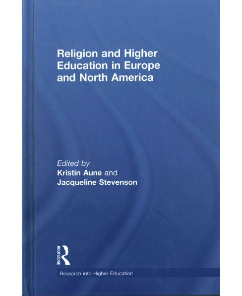 Religion and Higher Education in Europe and North America (Hardcover) - image 1 of 1