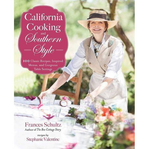 California Cooking and Southern Style - by  Frances Schultz (Hardcover) - image 1 of 1