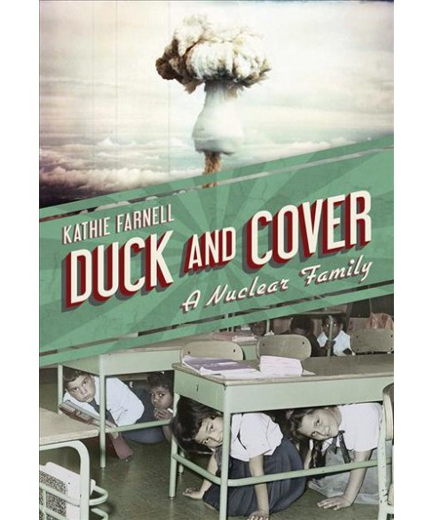 Duck and Cover : A Nuclear Family (Hardcover) (Kathie Farnell) - image 1 of 1