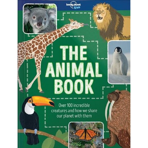 Animal Book Over 100 Incredible Creatures And How We Share The