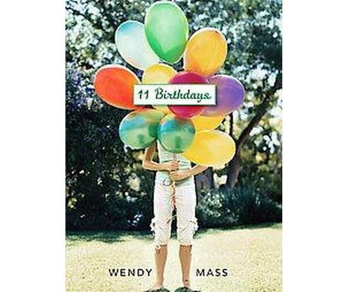 11 Birthdays (Hardcover) (Wendy Mass) - image 1 of 1