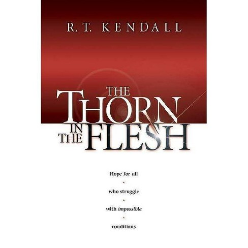 The Thorn in the Flesh - by  R T Kendall (Paperback) - image 1 of 1