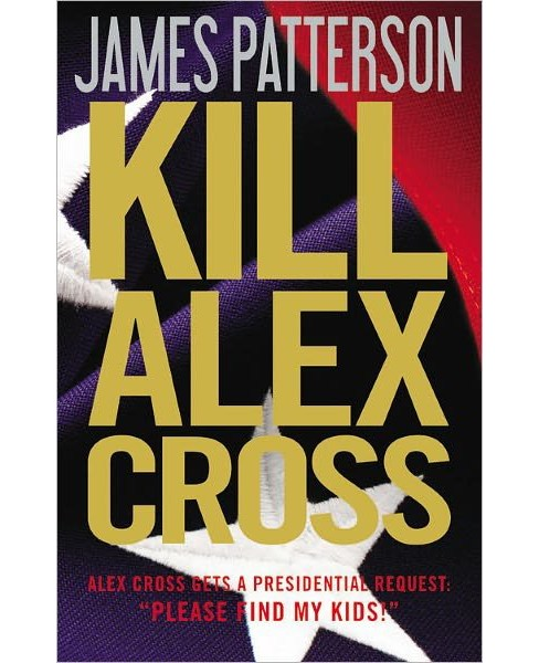 Kill Alex Cross (Alex Cross Series #18) (Hardcover) by James Patterson - image 1 of 1