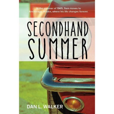 Secondhand Summer - by  Dan L Walker (Paperback)