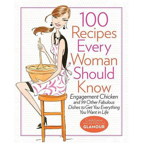 100 Recipes Every Woman Should Know - by  Cindi Leive (Hardcover) - image 1 of 1