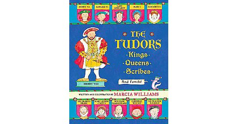 Tudors : Kings, Queens, Scribes, and Ferrets! (School And Library) (Marcia Williams) - image 1 of 1
