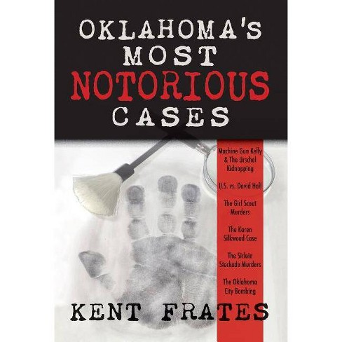 Oklahoma's Most Notorious Cases - by  Kent Frates (Hardcover) - image 1 of 1