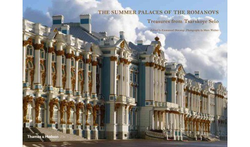 Summer Palaces of the Romanovs : Treasures from Tsarskoye Selo (Hardcover) - image 1 of 1