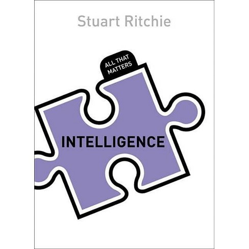 Intelligence - (All That Matters) by  Stuart Ritchie (Paperback) - image 1 of 1