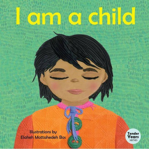 I Am a Child - (Tender Years) (Board_book) - image 1 of 1