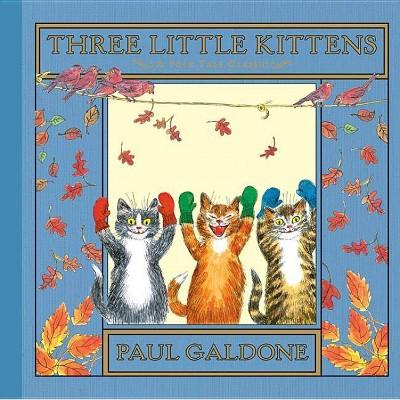 Three Little Kittens - (Paul Galdone Classics)by Paul Galdone (Hardcover)