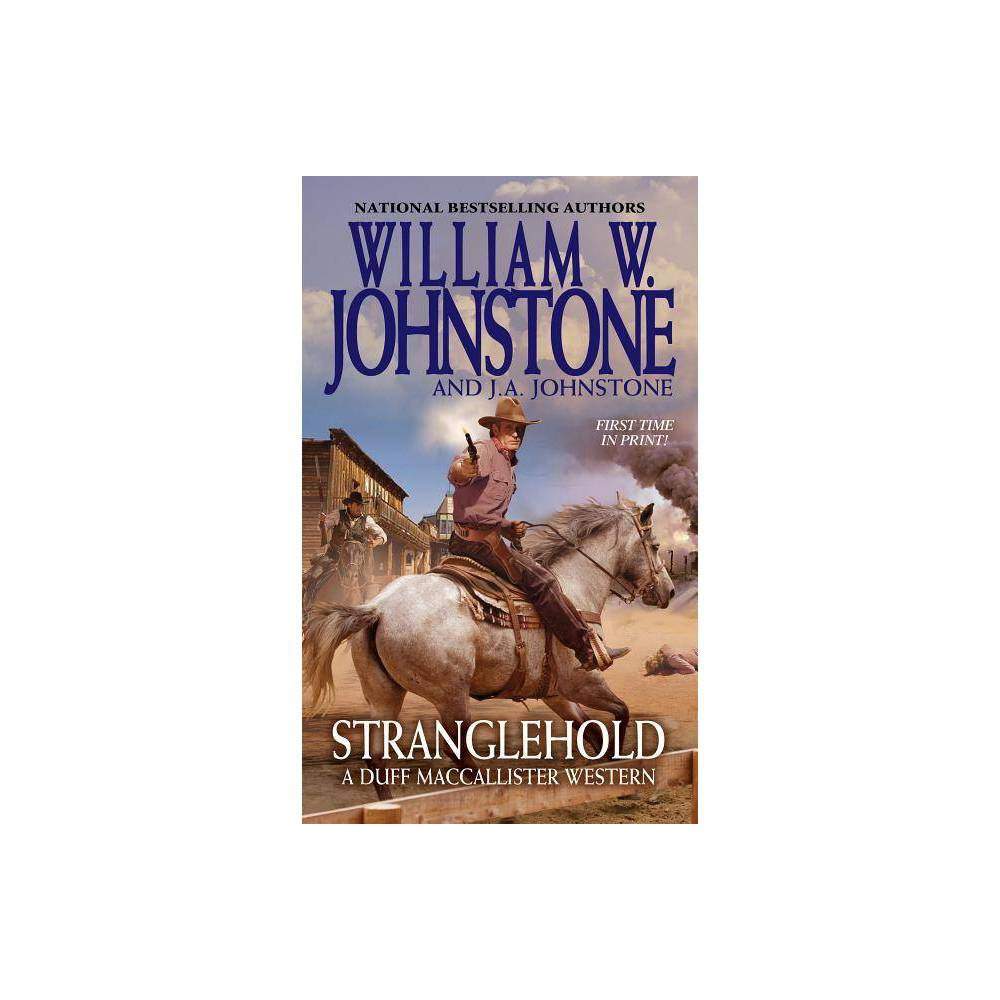 Stranglehold - (MacCallister: The Eagles Legacy) by William W Johnstone & J A Johnstone (Paperback) Buy