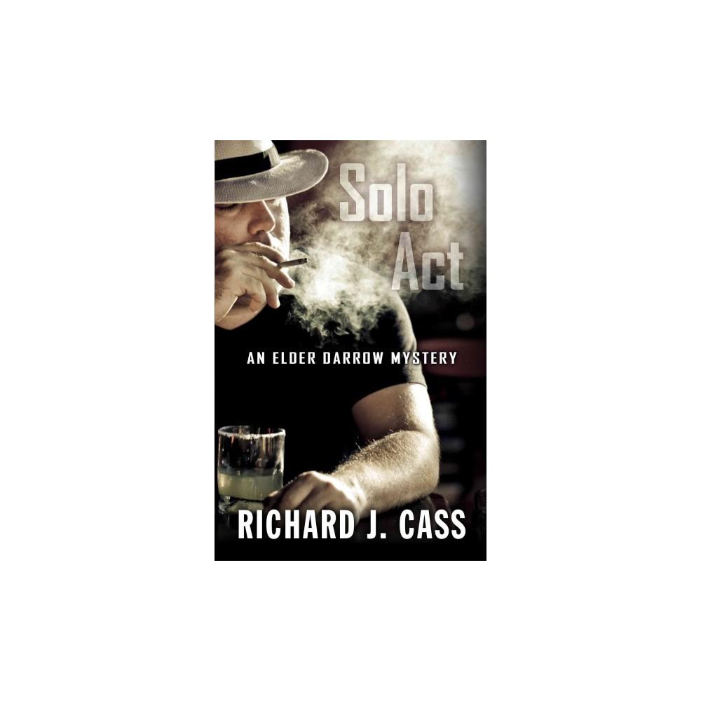 Solo Act (Hardcover) (Richard Cass)