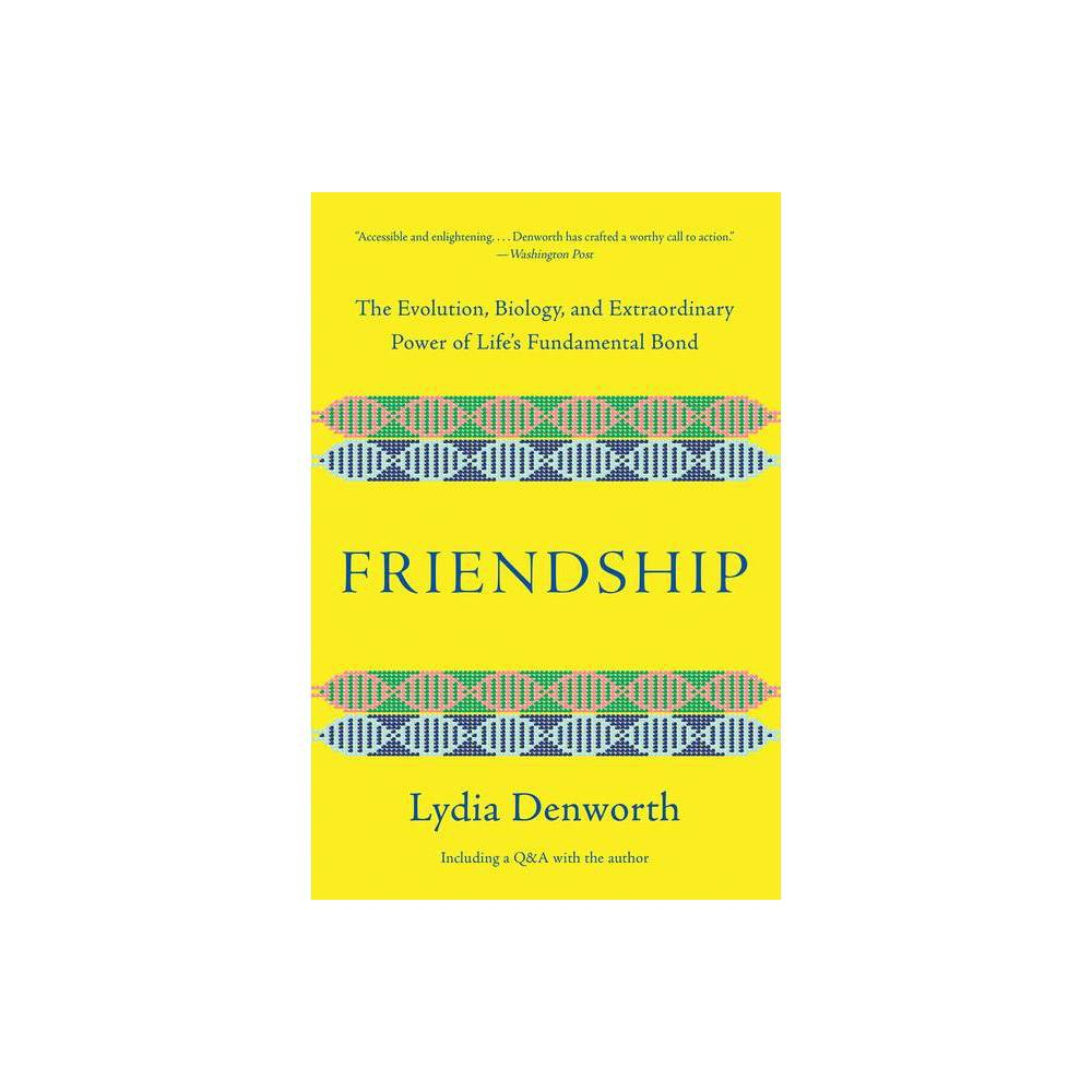 Friendship By Lydia Denworth Paperback