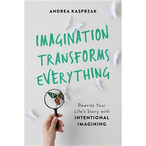 Imagination Transforms Everything - by  Andrea Kasprzak (Paperback) - image 1 of 1