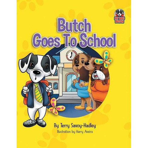 Butch Goes to School - by  Terry Savoy-Hadley (Paperback) - image 1 of 1