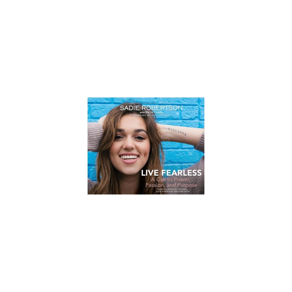Live Fearless : A Call to Power, Passion, and Purpose - by Sadie Robertson (MP3-CD)