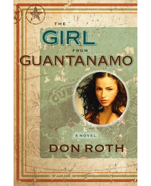 Girl from Guantanamo (Hardcover) (Donald Lloyd Roth) - image 1 of 1