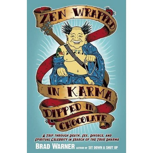 Zen Wrapped in Karma Dipped in Chocolate - by  Brad Warner (Paperback) - image 1 of 1