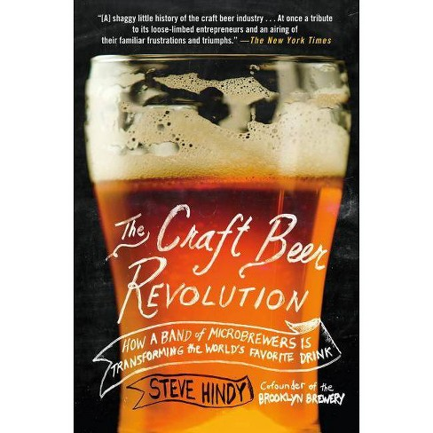 The Craft Beer Revolution - by  Steve Hindy (Paperback) - image 1 of 1