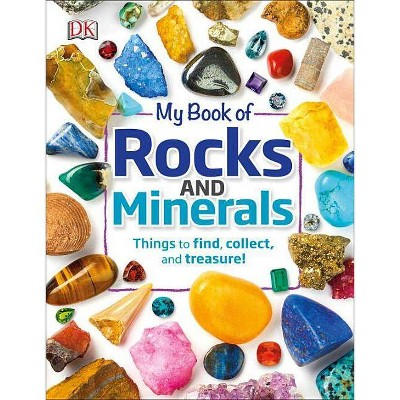 My Book of Rocks and Minerals - by  Devin Dennie (Hardcover)