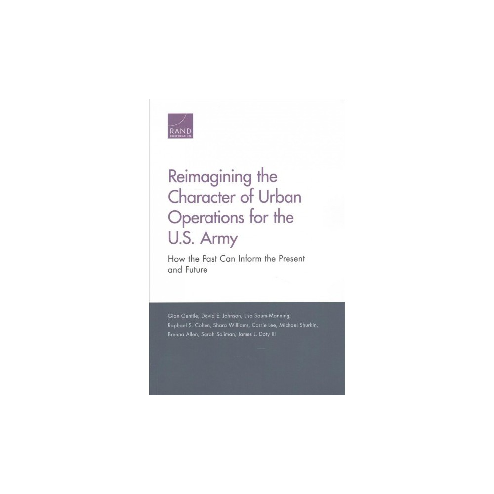 Reimagining the Character of Urban Operations for the U.s. Army : How the Past Can Inform the Present