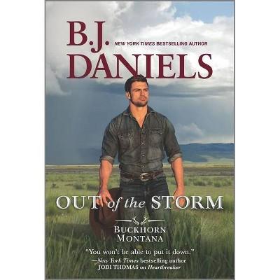 Out of the Storm - (Buckhorn, Montana Novel) by  B J Daniels (Paperback)