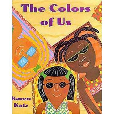 The Colors of Us - by Karen Katz (Hardcover)