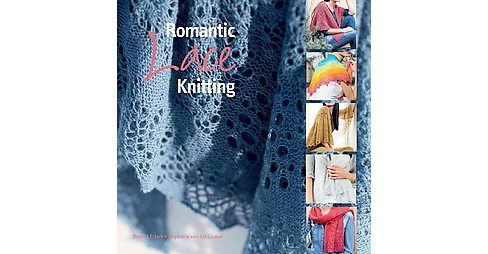 Romantic Lace Knitting : 20 Gorgeous Designs for Every Occasion (Paperback) (Monika Eckert & Stephanie - image 1 of 1
