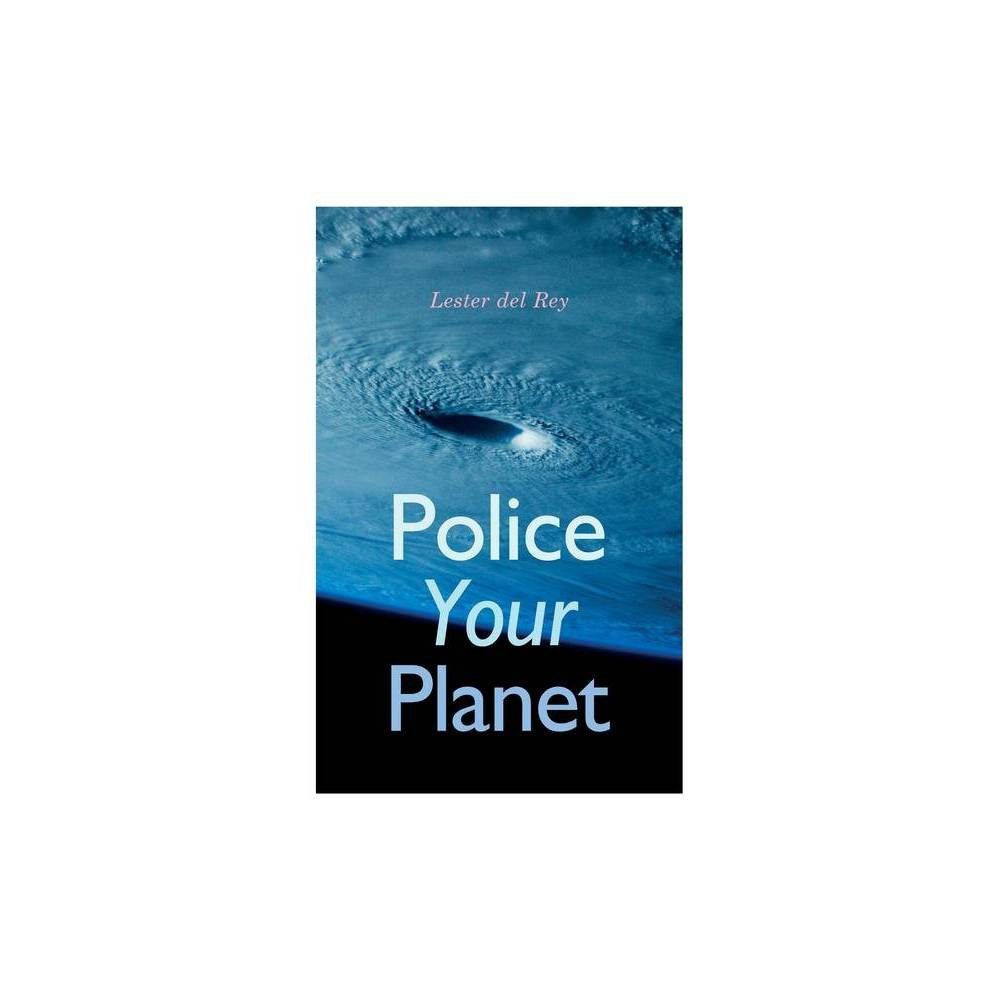 Police Your Planet By Lester Del Rey Paperback